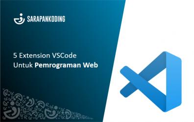 5 Extension VSCode Untuk Pemrograman Web