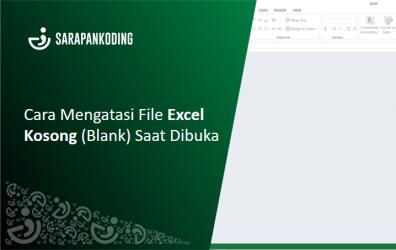 Cara Mengatasi File Excel Kosong Atau Blank Saat Dibuka
